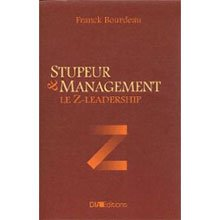 Z Leadership Stupeur et Management, Franck Bourdeau